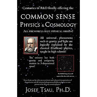 Common Sense Physics  Cosmology by Tsau & Josef