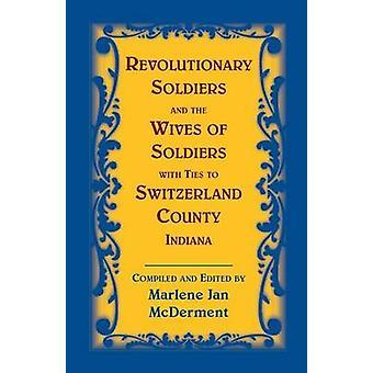 Les soldats révolutionnaires et les épouses de soldats ayant des liens avec Indiana comté Suisse par Jan McDerment & Marlene