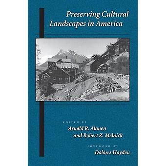 Preserving Cultural Landscapes in America by Alanen & Arnold R.