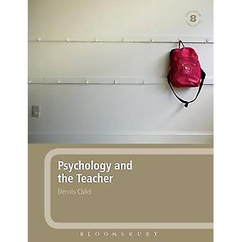 Psychology and the Teacher by Child & Dennis