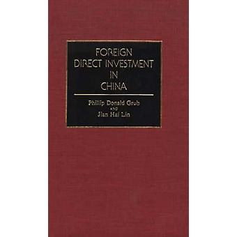 Foreign Direct Investment in China by Grub & Phillip Donald