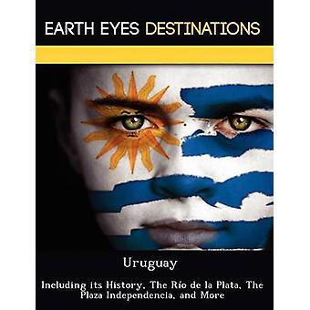 Uruguay met inbegrip van haar geschiedenis de Ro de la Plata The Plaza Independencia en meer door Browning & Renee