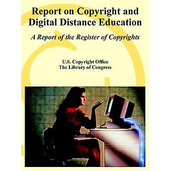 Report on Copyright and Digital Distance Education A Report of the Register of Copyrights by U.S. Copyright Office