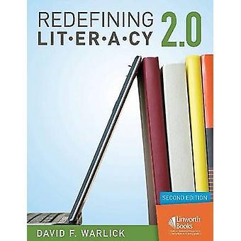Redefining Literacy 2.0 by Warlick & David F.