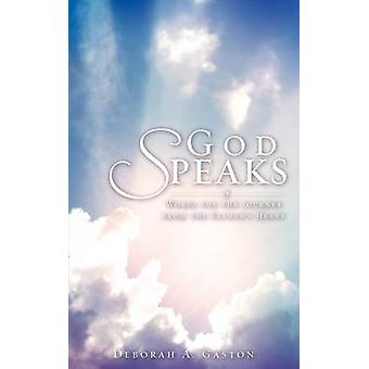 God Speaks by Gaston & Deborah A.