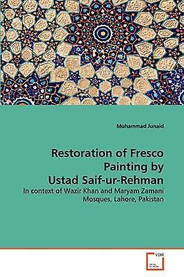Restoration of Fresco Painting by Ustad SaifurRehhomme by Junaid & Muhammad