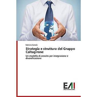 Strategia e struttura del Gruppo Caltagirone by Canale Fabrizio