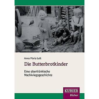 Die Butterbrotkinder by Luft & Anna Maria
