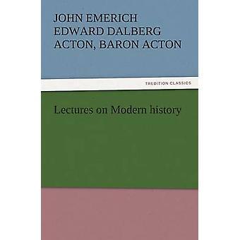 Vorträge über moderne Geschichte von Acton & John Emerich Edward Dalberg-Acton