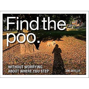 Find the Poo: Without Worrying about Where You Step