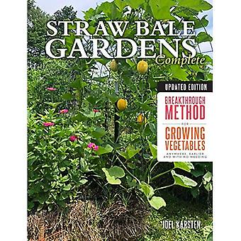 Straw Bale Gardens Complete, Updated Edition: Breakthrough Method for Growing Vegetables Anywhere,� Earlier and with No Weeding