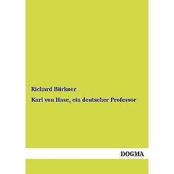 Karl Von Hase Ein Deutscher professeur par B. Rkner & Richard