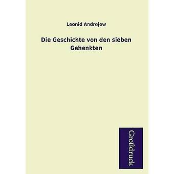 Die Geschichte Von Den Sieben Gehenkten by Andrejew & Leonid