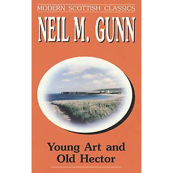 Young Art and Old Hector (New impression) by Neil Gunn - 978028562254