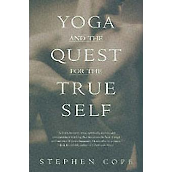 Yoga and the Quest for the True Self by Stephen Cope - 9780553378351