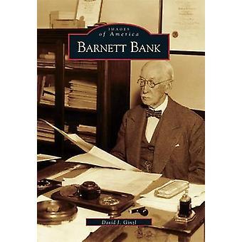 Barnett Bank by David J Ginzl - 9780738505534 Book