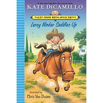 Leroy Ninker Saddles Up - Tales from Deckawoo Drive - Volume One by Kat