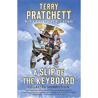 A Slip of the Keyboard - Collected Nonfiction by Terence David John Pr