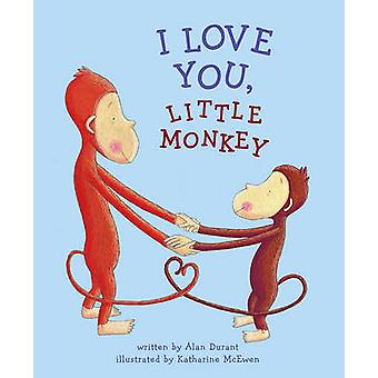 I Love You - Little Monkey by Alan Durant - Katharine McEwen - 978141