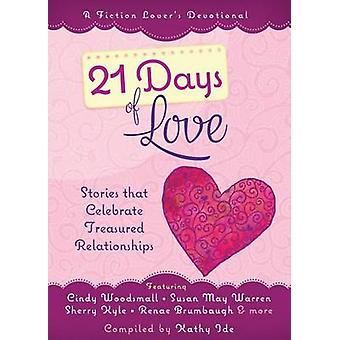 21 Days of Love - Stories That Celebrate Treasured Relationships by Ka