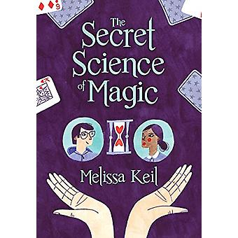 The Secret Science of Magic by Melissa Keil - 9781682630143 Book
