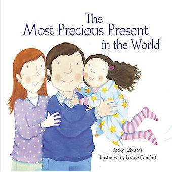 The Most Precious Present in the World by Becky Edwards - Louise Comf