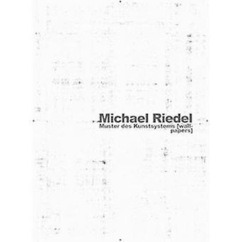 Michael Riedel - Wallpapers by Michael Riedel - 9783954761906 Book