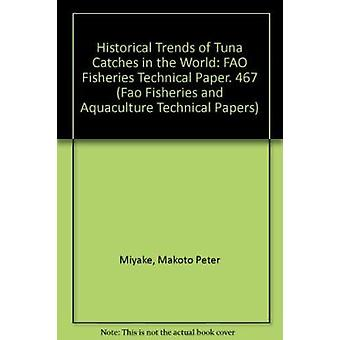 Historical Trends of Tuna Catches in the World - FAO Fisheries Technic