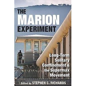 The Marion Experiment: Long-Term Solitary Confinement and the Supermax Movement (Elmer H Johnson & Carol Holmes...