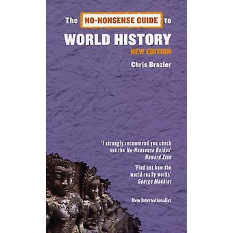 No-Nonsense Guide to World History (No-Nonsense Guides) (Paperback) by Brazier Chris