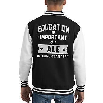 Education Is Important But Ale Is Importantest Kid's Varsity Jacket