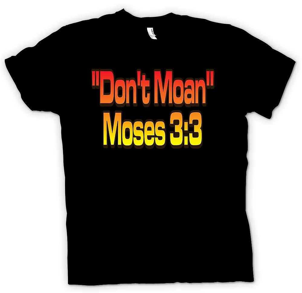 Mens T-shirt - « ne pas gémir » Moses 3:3 - citation