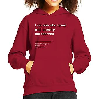 Loved Not Wisely But Too Well Othello Shakespeare Quote Kid's Hooded Sweatshirt