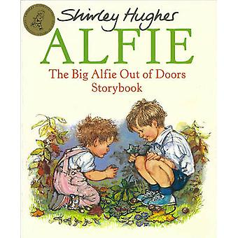 The Big Alfie Out of Doors Storybook by Shirley Hughes - Shirley Hugh