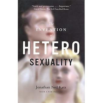 The Invention of Heterosexality (New edition) by Jonathan Ned Katz -