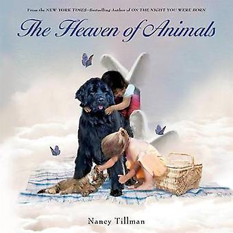 The Heaven of Animals by Nancy Tillman - 9780312553692 Book