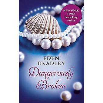 Gefährlich aufgeschlüsselt Eden Bradley - 9780352347886 Buch