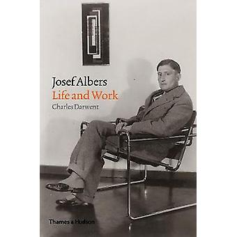 Josef Albers - Life and Work by Josef Albers - Life and Work - 97805005