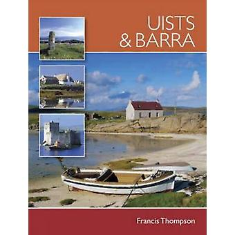 Uists and Barra (2nd Revised edition) by Francis Thompson - 978071532