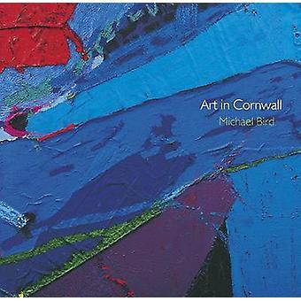 Art in Cornwall by Michael Bird - 9780906720752 Book