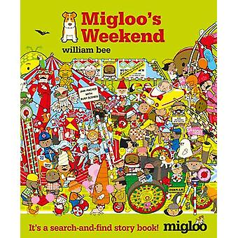Migloo Wochenende von William Bee - William Bee - 9781406339314 buchen