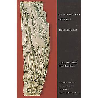 Charlemagne's Courtier - The Complete Einhard (2nd Revised edition) by