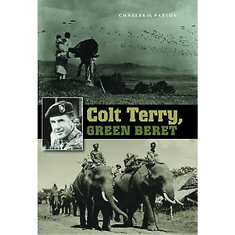 Colt Terry - Green Beret by Charles D. Patton - 9781585444694 Book