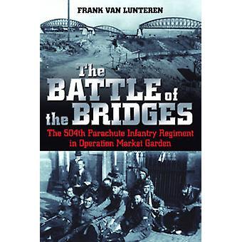 La bataille des ponts - le 504E régiment d'infanterie de Parachute en O