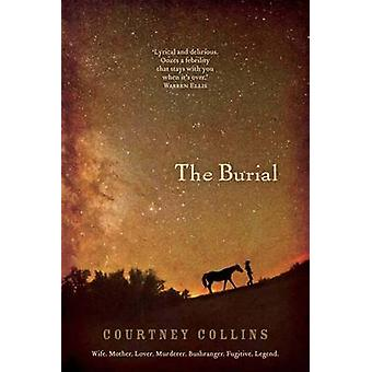 The Burial (Main) by Courtney Collins - 9781743315002 Book