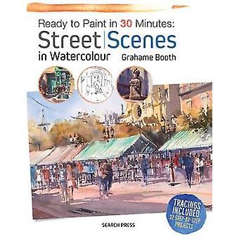 Listo para pintar en 30 minutos - escenas callejeras en acuarela por Grahame