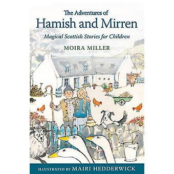 The Adventures of Hamish and Mirren - Magical Scottish Stories for Chi