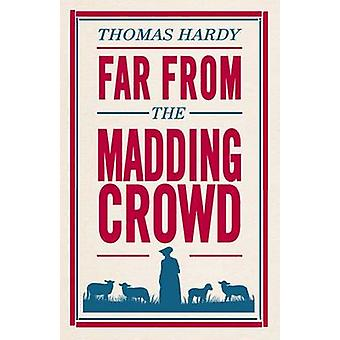 Far from the Madding Crowd by Thomas Hardy - 9781847496300 Book
