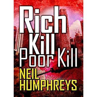 Rich Kill Poor Kill by Neil Humphreys - 9789814751971 Book