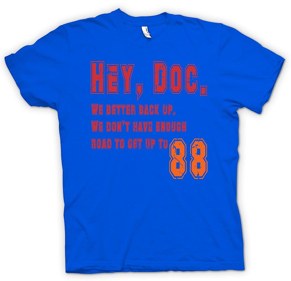 Heren T-shirt - Hey, Doc We betere Back-Up We doen - grappig citaat
